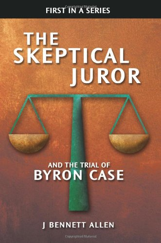 The Skeptical Juror and the Trial of Byron Case 9780984271603