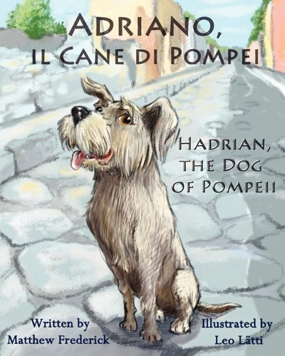 Adriano, Il Cane Di Pompei - Hadrian, the Dog of Pompeii 9780984272365