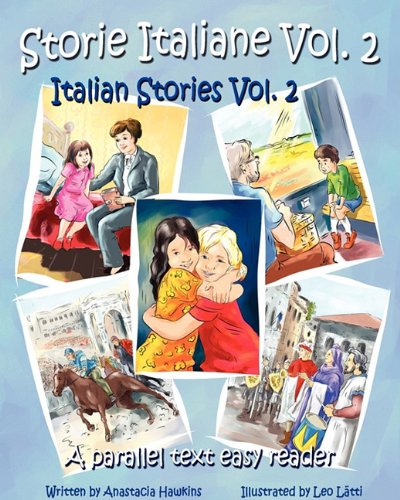 Storie Italiane Volume 2 - Italian Stories Volume 2: A Parallel Text Easy Reader 9780984272389