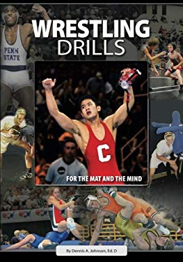 Wresting Drills: For the Mat and the Mind 9780984280278