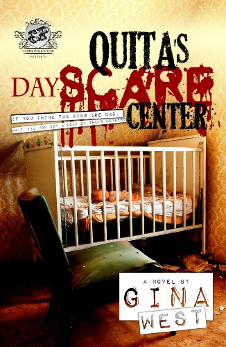 Quita's Dayscare Center (the Cartel Publications Presents) 9780984303014