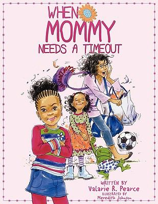 When Mommy Needs a Timeout 9780984311101
