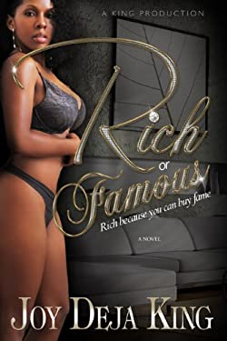 Rich or Famous...Rich Because You Can Buy Fame 9780984332595
