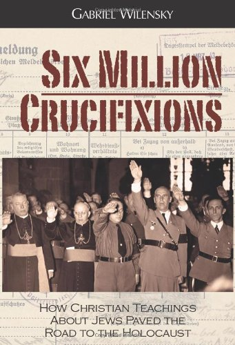 Six Million Crucifixions 9780984334643