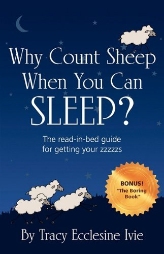 Why Count Sheep When You Can Sleep? 9780984371105