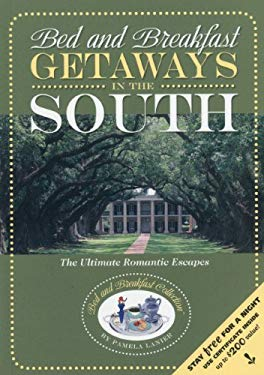 Bed and Breakfast Getaways--In the South 9780984376674