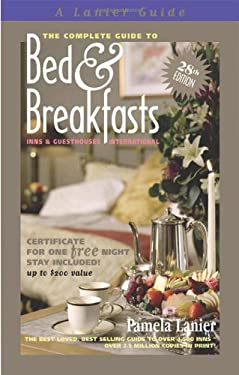 The Complete Guide to Bed & Breakfasts, Inns & Guesthouses International 9780984376681
