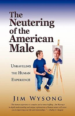 The Neutering of the American Male 9780984395002