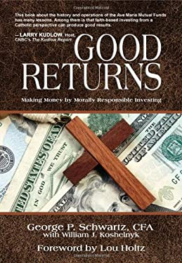 Good Returns: Making Money by Morally Responsible Investing 9780984404209