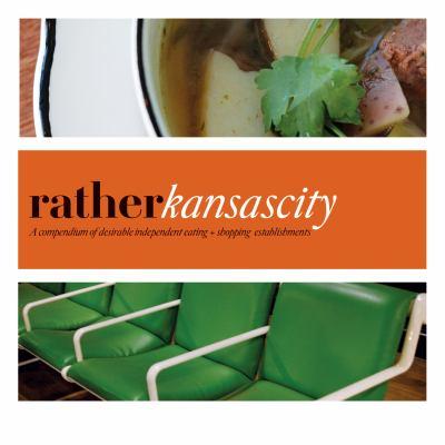 Rather Kansas City: Eat.Shop Explore > Discover Local Gems