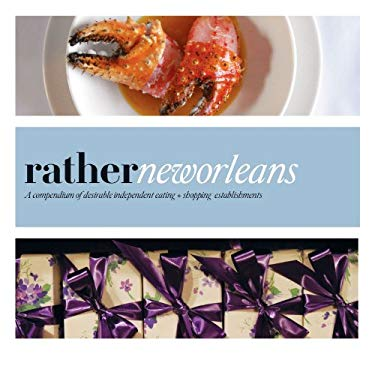 Rather New Orleans: Eat.Shop Explore > Discover Local Gems 9780984425334