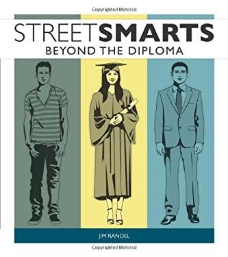 Street Smarts: Beyond the Diploma 9780984441877