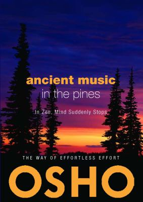 Ancient Music in the Pines: In Zen, Mind Suddenly Stops [With CD (Audio)] 9780984444427