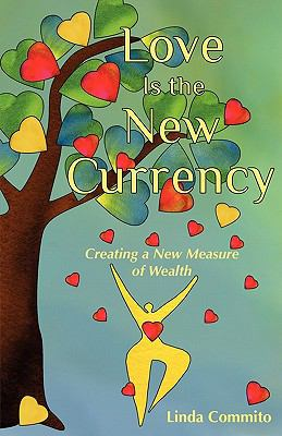 Love Is the New Currency 9780984446803