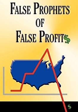 False Prophets of False Profits 9780984474608