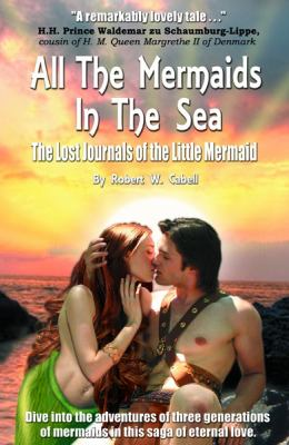 All the Mermaids in the Sea: The Lost Journals of the Little Mermaid 9780984474868
