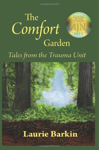 The Comfort Garden: Tales from the Trauma Unit 9780984496549