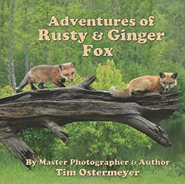 Adventures of Rusty & Ginger Fox 9780984504008