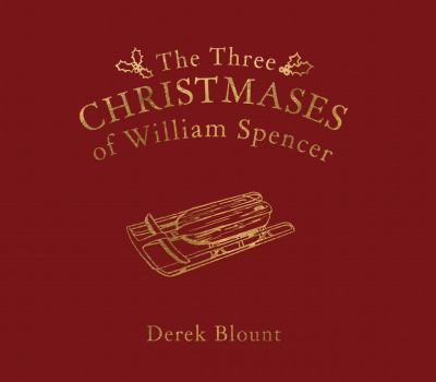 The Three Christmases of William Spencer 9780984504039