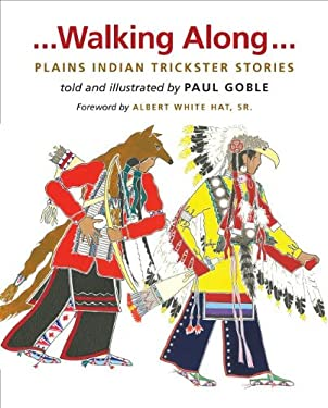 Walking Along: Plains Indian Trickster Stories 9780984504152