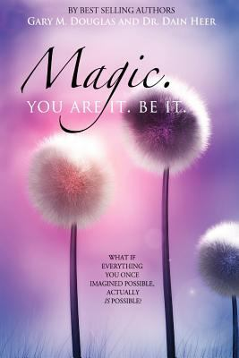 Magic. You Are It. Be It. 9780984508877