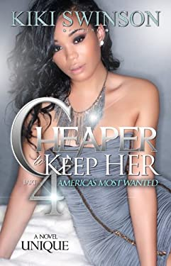 Cheaper to Keep Her Part 4: America's Most Wanted 9780984529049