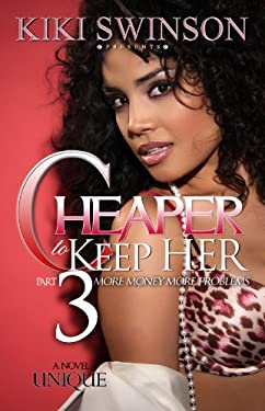 Cheaper to Keep Her Part 3: More Money More Problems 9780984529087