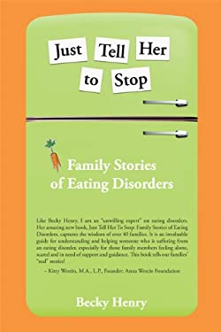 Just Tell Her to Stop: Family Stories of Eating Disorders 9780984548903