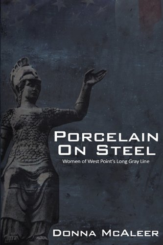 Porcelain on Steel - Women of West Point's Long Gray Line 9780984551118