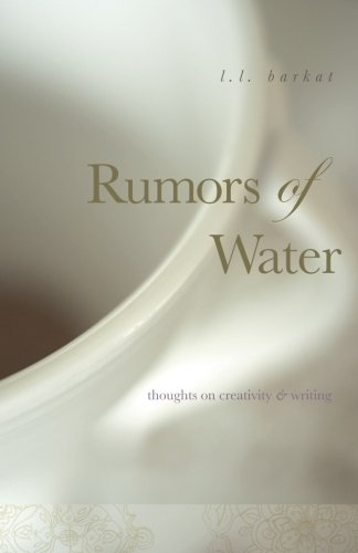 Rumors of Water: Thoughts on Creativity & Writing 9780984553167