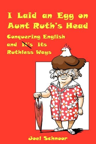 I Laid an Egg on Aunt Ruth's Head 9780984554102