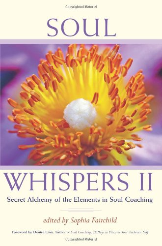 Soul Whispers II: Secret Alchemy of the Elements in Soul Coaching 9780984593002