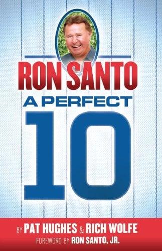 Ron Santo: A Perfect 10 9780984627820