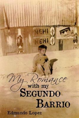 My Romance with My Segundo Barrio 9780984633913