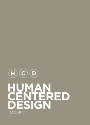 Human-Centered Design Toolkit: An Open-Source Toolkit to Inspire New Solutions in the Developing World 9780984645701