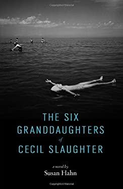 The Six Granddaughters of Cecil Slaughter 9780984651009