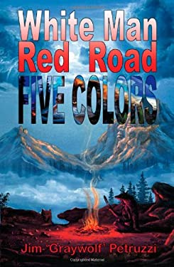 White Man Red Road Five Colors 9780984653201