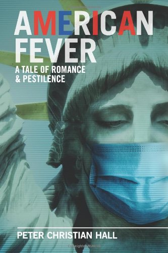 American Fever: A Tale of Romance & Pestilence 9780984678006
