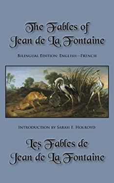 The Fables of Jean de La Fontaine: Bilingual Edition: English-French