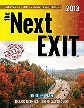 the Next EXIT (2013) (Next Exit: The Most Complete Interstate Highway Guide Ever Printed) 9780984692118