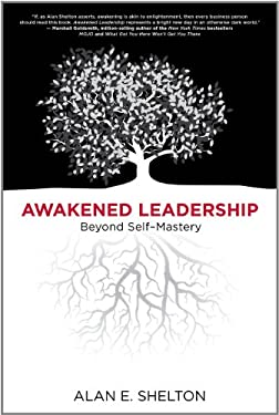 Awakened Leadership: Beyond Self-Mastery 9780984712502