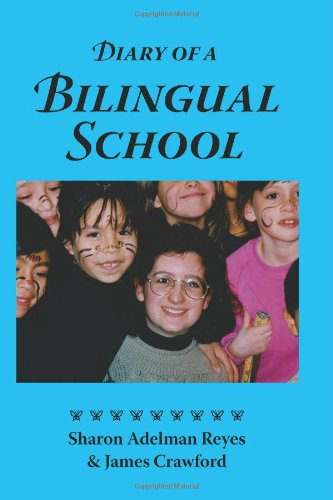 Diary of a Bilingual School: How a Constructivist Curriculum, a Multicultural Perspective, and a Commitment to Dual Immersion Education Combined to 9780984731701