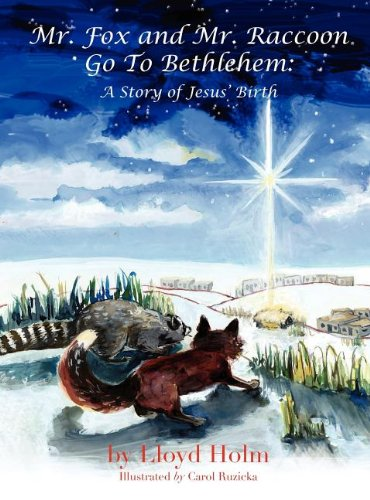 Mr. Fox and Mr. Raccoon Go to Bethlehem 9780984756407