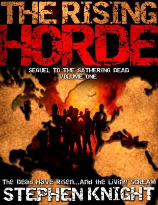The Rising Horde: Volume One 9780984805327