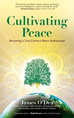 Cultivating Peace: Becoming a 21st-Century Peace Ambassador 9780984840717