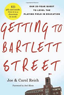 Getting to Bartlett Street: Our 25-Year Quest to Level the Playing Field in Education 9780984954308