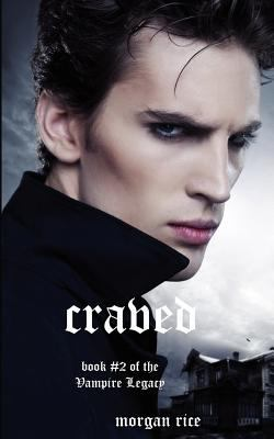 Craved (Book #2 of the Vampire Legacy) 9780984975358