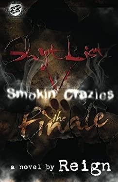 Shyt List 5: Smokin' Crazies the Finale (the Cartel Publications Presents) 9780984993000