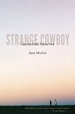 Strange Cowboy: Lincoln Dahl Turns Five 9780985023515