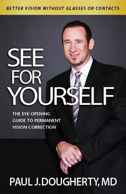 See for Yourself:: The Eye-Opening Guide to Permanent Vision Correction 9780985039004